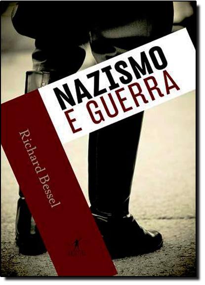 Nazismo e Guerra, livro de Richard Bessel