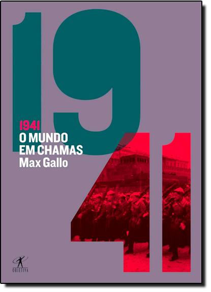 1941: O Mundo em Chamas, livro de Max Gallo