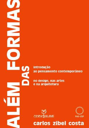 Além das Formas – Introdução ao pensamento contemporâneo no design, nas artes e na arquitetura, livro de Carlos Zibel Costa