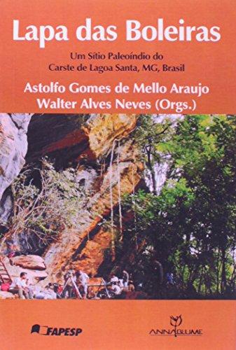 Lapa das boleiras - Um sítio paleoíndio do Carste de Lagoa Santa, MG, Brasil, livro de Astolfo Gomes de Mello Araujo, Walter Alves Neves (Orgs.)