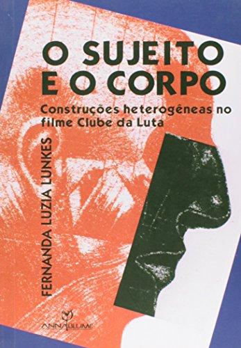 O Sujeito e o Corpo – Construções heterogêneas no filme Clube da Luta, livro de Fernanda Luzia Lunkes