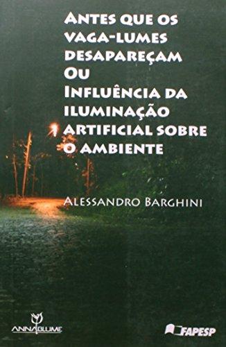 Antes que os vaga-lumes desapareçam ou Influência da iluminação artificial sobre o ambiente , livro de Alessandro Barghini