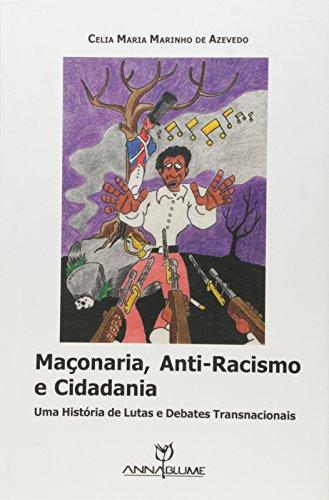 Maçonaria, Anti-Racismo e Cidadania, livro de Celia Maria Marinho de Azevedo