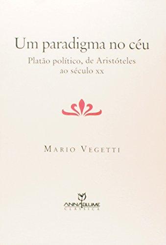 Um paradigma no céu - Platão político, de Aristóteles ao século XX, livro de Mario Vegetti