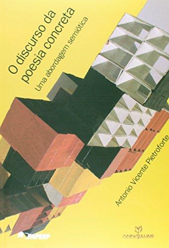 O discurso da poesia concreta - Uma abordagem da semiótica, livro de Antonio Vicente Pietroforte