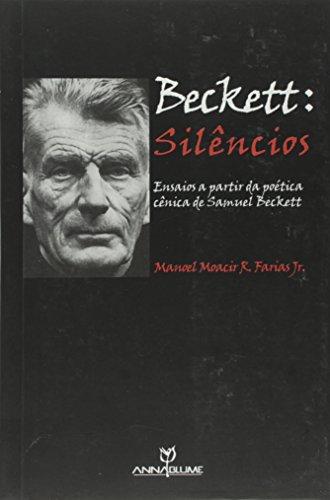 Beckett: Silêncios - Ensaios a partir da poética cênica de Samuel Beckett, livro de Manoel Moacir R. Farias Jr.