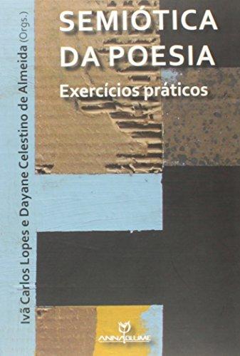 Semiótica da poesia – Exercícios práticos, livro de Ivã Carlos Lopes, Dayane Celestino de Almeida (Orgs.)