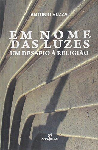 Em nome das luzes: um desafio à religião, livro de Antonio Ruzza