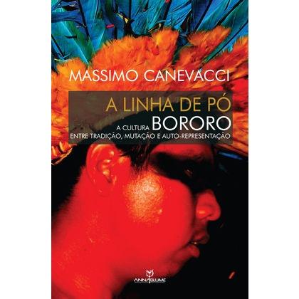 A linha de pó: a cultura Bororo entre tradição, mutação e auto-representação, livro de Massimo Cavenacci