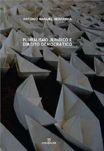 PLURALISMO JURÍDICO E DIREITO DEMOCRÁTICO, livro de ANTÓNIO MANUEL HESPANHA