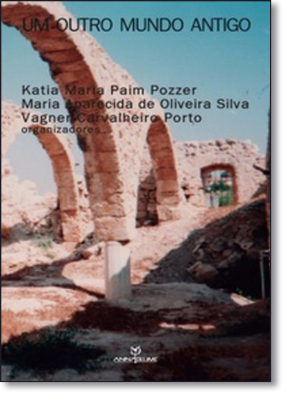 Outro Mundo Antigo, Um, livro de Katia Maria Paim Pozzer