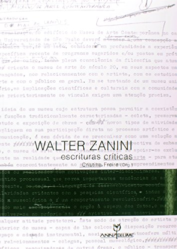 WALTER ZANINI: ESCRITURAS CRÍTICAS, livro de CRISTINA FREIRE