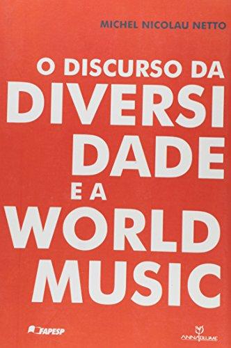 O DISCURSO DA DIVERSIDADE E A WORLD MUSIC, livro de MICHEL NICOLAU NETTO