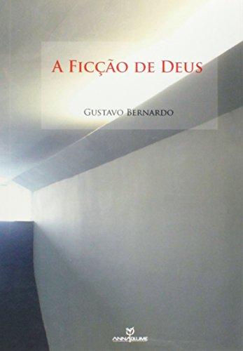 A FICÇÃO DE DEUS, livro de GUSTAVO BERNARDO