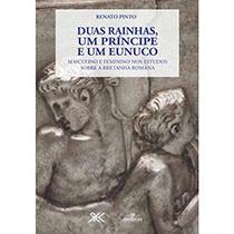 Duas rainhas, um príncipe e um eunuco, livro de Renato Pinto