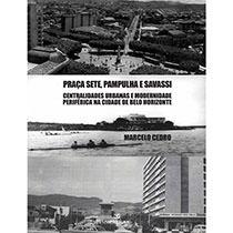 Praça Sete, Pampulha e Savassi, livro de Marcelo de Araujo Rehfeld Cedro