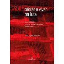 Morar e viver na luta - movimentos de moradia, fabulação e política em São Paulo, livro de Stella Zagatto Paterniani