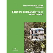 Políticas socioambientais e participação, livro de Pedro Roberto Jacobi (Org.)