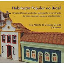 Habitação popular no Brasil uma história de exclusão segregação, livro de Luiz Alberto de campos Gouvêa