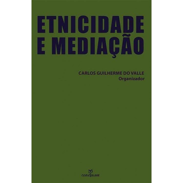 Etnicidade e mediação, livro de Carlos Guilherme do Valle (org.)