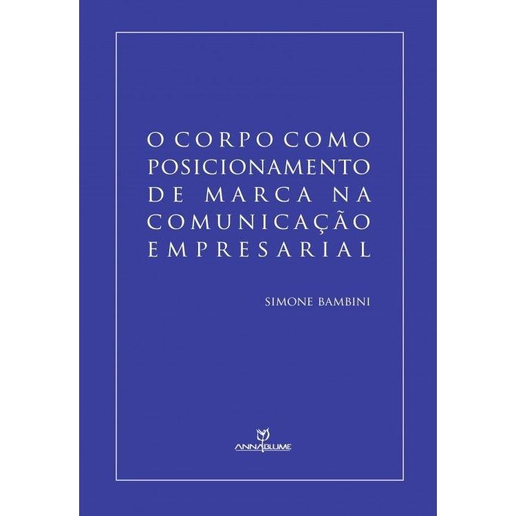 O corpo como posicionamento de marca na comunicação empresarial, livro de Simone Bambini