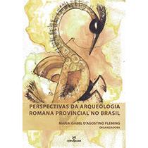 Perpectivas da arqueologia provincial romana no Brasil, livro de Maria Isabel D