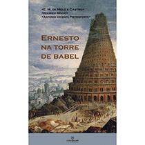 Ernesto na torre de babel, livro de Ernesto Manuel de Melo e Castro, Rodrigo Bravo, Antonio Vicente Pietroforte