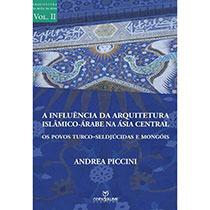 A influência da arquitetura islâmico-árabe na Ásia central, livro de Andrea Piccini