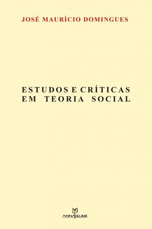Estudos e críticas em teoria social, livro de José Mauricio Domingues