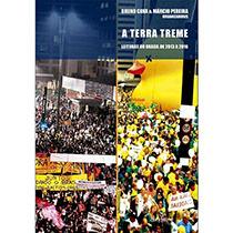 A terra treme - leituras do Brasil de 2013 a 2016, livro de Bruno Cava, Márcio Pereira