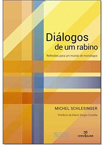 Diálogos de um rabino - reflexões para um mundo de monólogos, livro de Michel Schlesinger