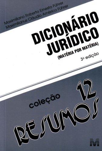 Dicionário Jurídico: Matéria por Matéria - Vol. 12 - Coleção Resumos, livro de Maximilianus Claudio Americo Fuhrer