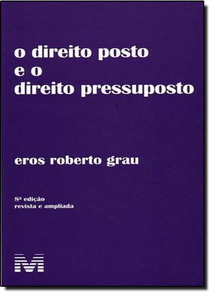 Direito Posto e Direito Pressuposto, O, livro de Eros Roberto Grau