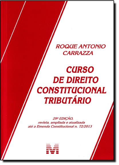 Curso de Direito Constitucional Tributário, livro de Roque Antônio Carrazza