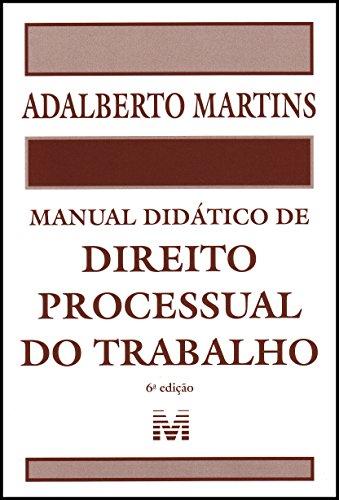 Manual Didático de Direito Processual do Trabalho, livro de Adalberto Martins
