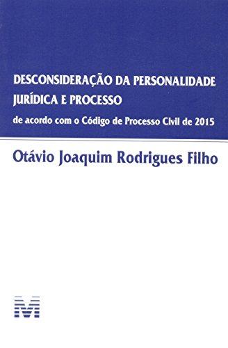 Desconsideração da Personalidade Jurídica e Processo: De Acordo com o Código de Processo Civil de 20, livro de Otávio Joaquim Rodrigues Filho