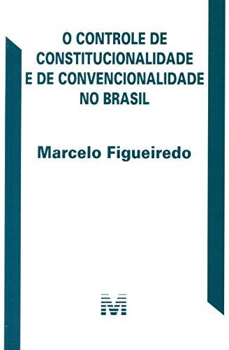 Controle de Constitucionalidade e de Convencionalidade no Brasil, livro de Marcelo Figueiredo