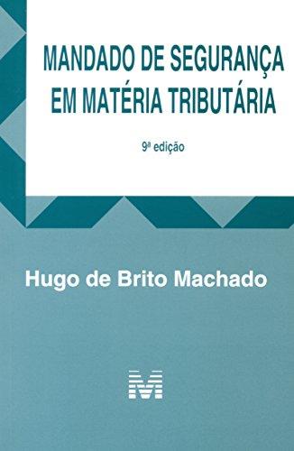 Mandado de Segurança em Matéria Tributaria, livro de Hugo de Brito Machado