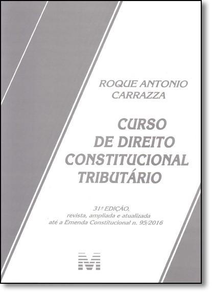 Curso de Direito Constitucional Tributario, livro de Carrazza Roque Antonio