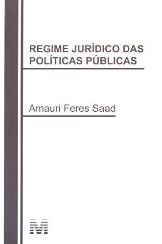 Regime Juridico das Politicas Publicas, livro de Amauri Feres Saad