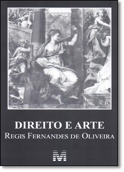 Direito e Arte, livro de Regis Fernandes Oliveira
