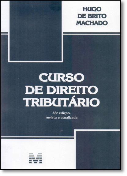 Curso de Direito Tributário, livro de Hugo de Brito Machado