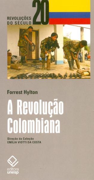 A Revolução Colombiana, livro de Forrest Hylton