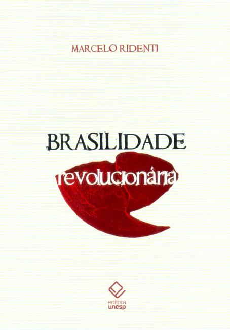 Brasilidade Revolucionária, livro de Marcelo Ridenti