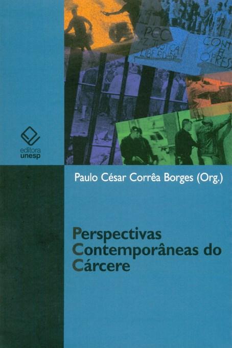Perspectivas Contemporâneas do Cárcere, livro de Paulo César Corrêa Borges (Org.)