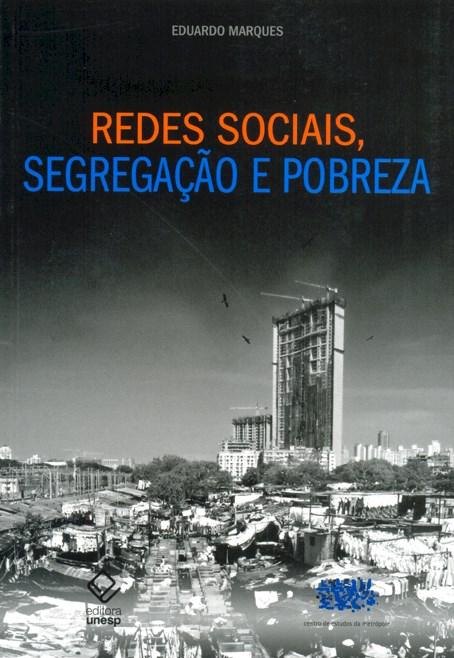 Redes Sociais, Segregação e Pobreza, livro de Eduardo Marques