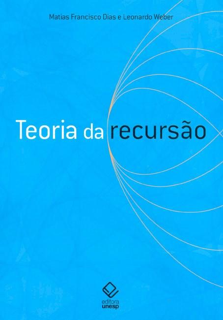Teoria da Recursão, livro de Matias Francisco Dias, Leonardo Weber
