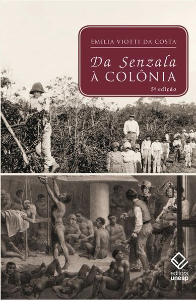 Da senzala à colônia, livro de Emilia Viotti Da Costa