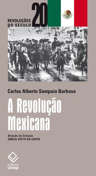 A Revolução Mexicana, livro de Carlos Alberto Sampaio Barbosa