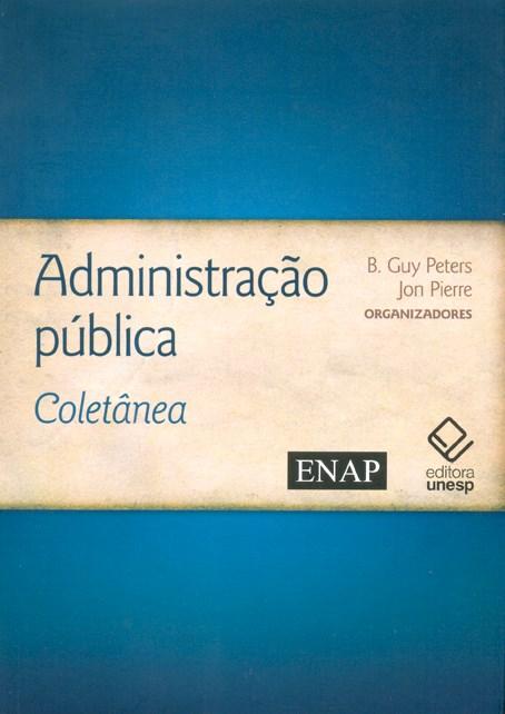 Administração Pública - Coletânea, livro de B. Guy Peters, Jon Pierre